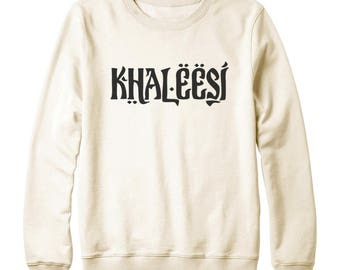 Khaleesi Shirt Game of Thrones Shirt Gifts Mother of Dragons Sweatshirt Oversized Sweatshirt Women Sweatshirt Men Shirt For Teen Funny Gifts