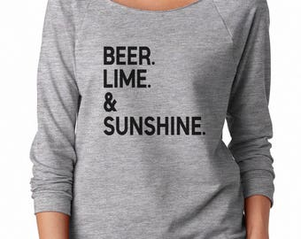 Beer Lime and Sunshine Sweatshirt Party Shirt Teen Fashion Grunge Tumblr Sweatshirt Off Shoulder Sweatshirt Teen Sweatshirt Women Sweatshirt