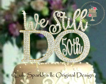50th 40TH 20TH 30th Wedding Anniversary Golden ©We Still Do 50th Vow renewal Cake topper Rhinestone crystal cake decoration