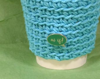 """Cozy blue Cup Sleeve with """"as if!"""" quote funny crochet Coffee Sleeve, Reusable Coffee Cozy, Eco friendly cup cozy"""