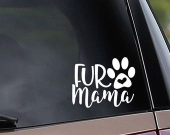 Fur Mama Vinyl Car Decal - Dogs - Adopt - Rescue - Car Window Decal - Laptop decal - Bumper Sticker