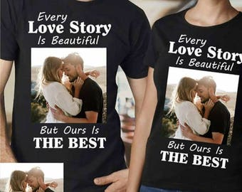 Every Love Story Is Beautiful, But Ours Is The Best! Couples shirts his and hers