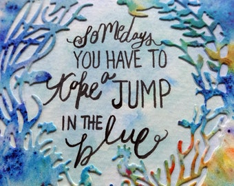 "Encouragement card with diecut ocean scene on watercolored background ""Some days you have to take a jump in the blue"""