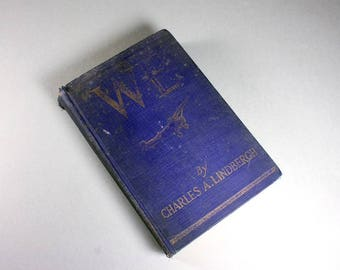 1927 Hardcover Book, WE, Charles Lindbergh, Autobiography, Literature, Includes Photographs, History