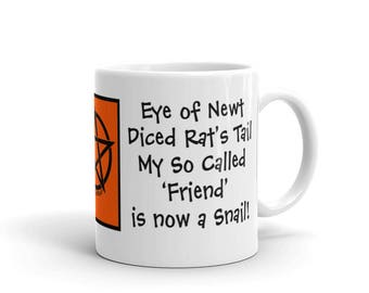 My so called Friend is now a Snail! Cheeky Witch® Mug