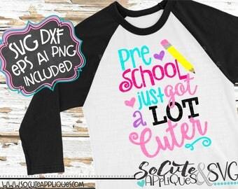 Preschool just got cuter svg, teacher svg, back to school svg, Preschool SVG, socuteappliques, preschool cut file, school cut file, pencil