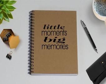 Notebook, Journal, little moments big memories - 5 x 7 Journal, Personal Notebook, Diary, Writing journal, Sketchbook, brown kraft journal