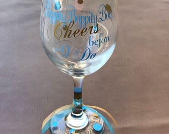 Cinderella Wine Glass, Bippity Boppity Boo, Cheers before I Do Wine Glass, Bridal Shower, Cinderella Disney Gift