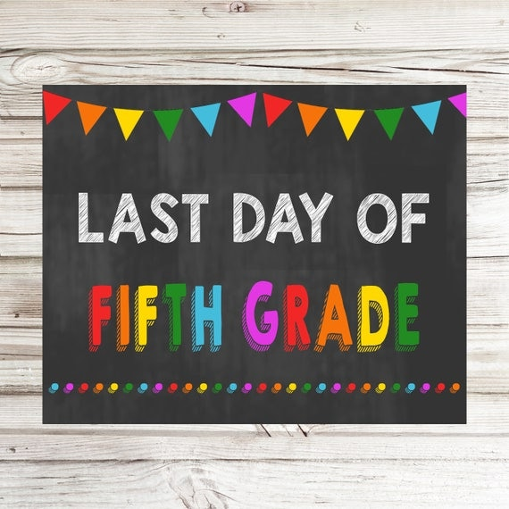 Items similar to Last Day of 5th Grade Printable Sign ...