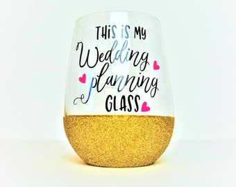 Wedding Planning Wine Glass //  17.5oz Stemless Glittered Glass // Engagement Gift  // Bride to be Gift // This is my Wedding Planning Glass