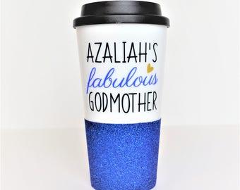 Fabulous Godmother Mug with Child's Name // 16oz Glitter Travel Mug // Gift for Godmother // Personalized Godmother Gift // Baptism Gift