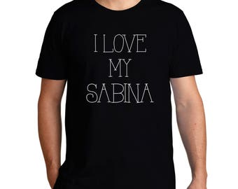 I Love My Sabina T-Shirt