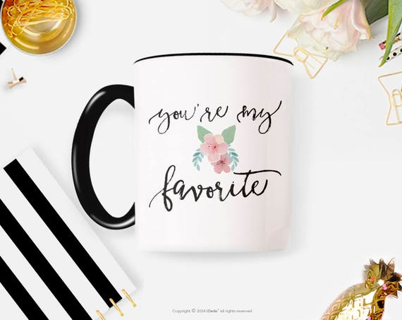 You Are My Favorite Mug Best Friend Mug, Mugs For BFF To Be Friends Forever Funny Friendship Bestie Cute Fun Gift Mug for Sister  41MM
