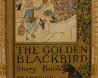 1932 'The Golden Blackbird Story Book, A Treasury of Sunshine Stories for Children' Illustrated by Frederick Richardson