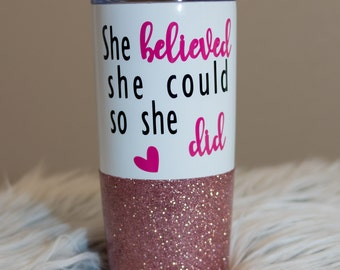 she believed she could so she did / glitter cup / stainless steel travel mug / coffee mug / travel coffee / to go cup / friend gift