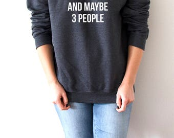 i love my dog and maybe 3 people  Sweatshirt  for womens fashion teen girls ladies gifts  saying humor sarcastic bed jumper cute