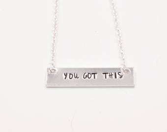 You Got This Silver Bar Necklace . Hand Stamped Silver Necklace . Inspiration Necklace . Small Dainty Necklace. Gift for her.