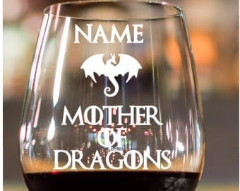 Game of Thrones~ GOT~ New Mom Gift~ Mother of Dragons~ Personalized Custom Wine Glass~ Stemless Wine Glass~ Wine Glass for her~ Gift for her