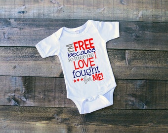 I'm Free Because Someone I Love Fought For Me Onesie or Toddler Shirt