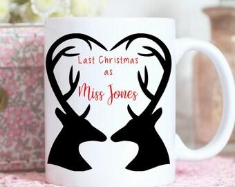 Personalised last Christmas as a miss Mug, Bride to be, Christmas mug, stags, bride gift, engagement gift, Christmas gift