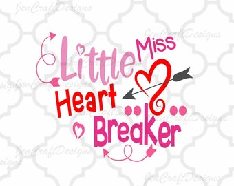 Little Miss Heart Breaker SVG, Valentine's Day Svg, Valentine Svg, Heart, Baby Girl, Love, Toddler, Svg, Dxf, Eps, Png, Cricut, Silhouette