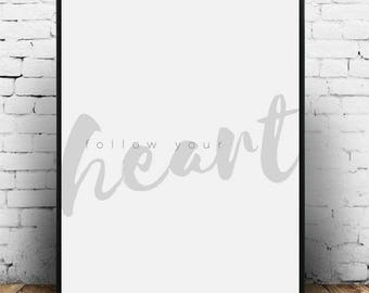 Follow Your Heart print, Heart quote print, Heart inspirational, Follow heart print, Minimalist affiche, Inspiring word print Inspiring sign