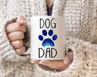 Dog Dad Mug,  Dog Dad Coffee Mug, Dog Lover Gift, Father's Day Mug, Dog Dad Gift, Gift for Dog Dad, Dog Gift, Gift for Dad From Dog