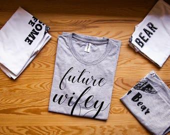 Future wifey shirts / Future wifey shirt / Future wifey tshirt / Future wifey tank / Future wifey t-shirt / Future wife shirt
