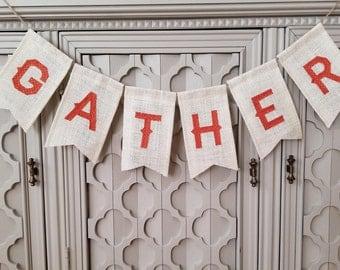 Gather Banner, Rustic Decor, Thanksgiving Banner, Burlap Banner, Thanksgiving Decor, Burlap Fall Banner, Mantle Decor, Kitchen Decor