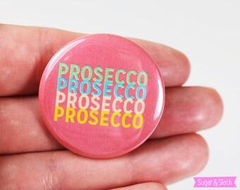 Prosecco Badge 32mm Button Badge || Prosecco Lover || Prosecco Drinker Hen Do Badge || Retro Vintage Style Badge || Girl Gang Pin