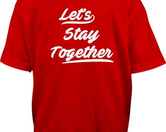 Let's Stay Together Boys Tee