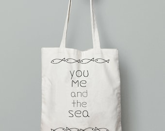 You me and the sea, fish tote bag, quote tote bag, summer bag, cotton tote bag, gift for girlfriend, love tote bag, summer accessories