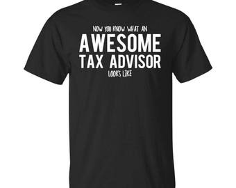 Tax Advisor Shirt, Tax Advisor Gifts, Tax Advisor, Awesome Tax Advisor, Gifts For Tax Advisor, Tax Advisor Tshirt
