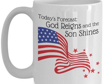 Today's Forecast: God Reigns American Coffee Mug 15 oz