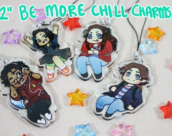 "PRE-ORDER 2"" Acrylic Be More Chill Charms"