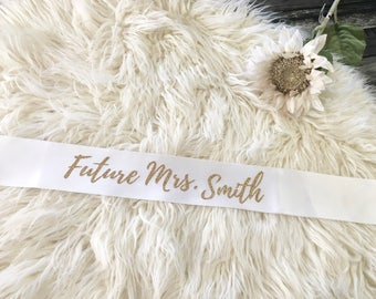 Mrs Sash, Bride Sash, Future Mrs Sash, Bachelorette Party Sash, Bridal Sash, Bride To Be Sash, Bachelorette Sash, Custom Sash, Wedding Sash