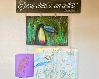 Every child is an artist wood sign/picture hanger, art hange, kid's art display