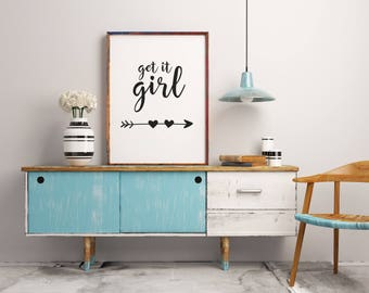 Nursery art, wall art print, Get it girl printable art, Inspirational quote, Motivational quote, Wall decor, Home decor, Typography print,