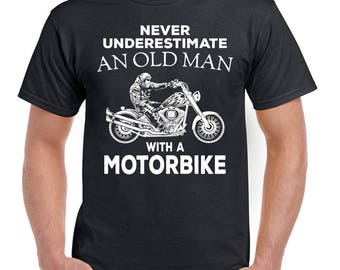 Never Underestimate An Old Man With A Motorbike Mens Funny Biker T-Shirt Bike 2458