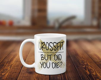 Workout mug/did you die/gym/exercise/cross fit/Hot chocolate/gift for her/sarcastic mug/coffee mug/tea mug/funny gift/valentines gift/
