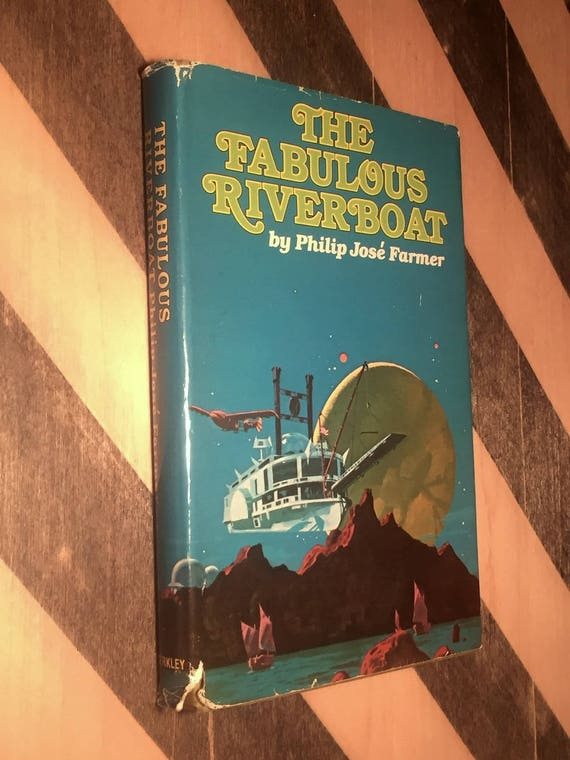 The Fabulous Riverboat by Philip Jose Farmer (1971) hardcover book