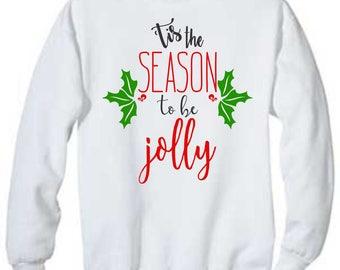 Tis The Season To Be Jolly Christmas Sweater / Christmas Sweater / Holiday Sweater / Party Sweater