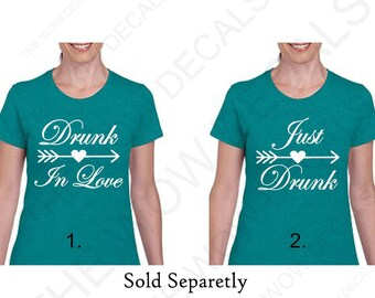Bridal Party T-Shirts / Bachelorette Party Shirts / Drunk In Love  T-Shirt / Just Drunk T-Shirt