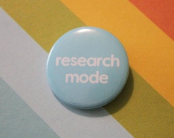 Research Mode Badge 25mm Pinback Button Blue