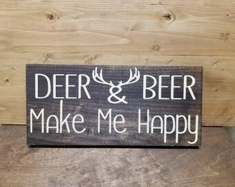 Deer & Beer Make Me Happy-Man Cave Sign-Gifts For Him-Hunting Sign