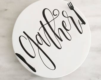Gather Calligraphy Lazy Susan | Lazy Susan Tray | Calligraphy Modern Farmhouse Tray | Modern Farmhouse decor