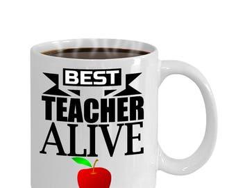 Best Teacher Alive Gift Mug