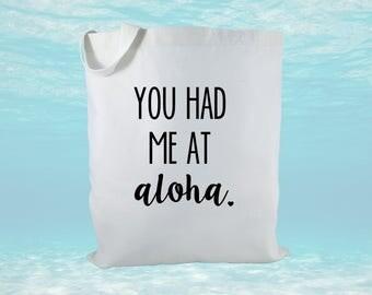You Had Me At Aloha Canvas Tote bag, Aloha Tote, Hawaii Bag, Beach Bag, Bridal Bag, Destination Wedding Bags, Wedding Favors, Party Favors