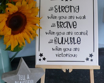 Be Strong, Be Brave, Be Humble