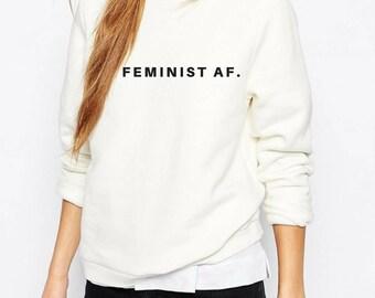 The Future is Female - Feminist Sweatshirt  - Feminism Shirt - Cool Feminist Shirts - Feminist tshirt - Feminist t-shirt - Feminist Quote
